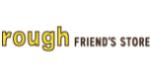 rough FRIEND'S STORE
