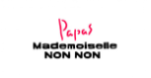 Papas & Mademoiselle NON NON