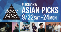 FUKUOKA ASIAN PICKS